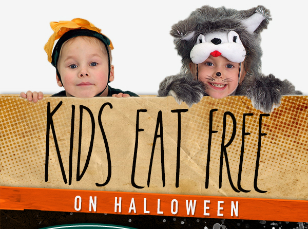 Kids Eat Free on Halloween  See image for full details