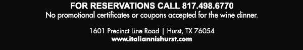 1601 Precinct Line Rd. Hurst, Tx 76054, (817) 498-6770 www.italiannishurst.com